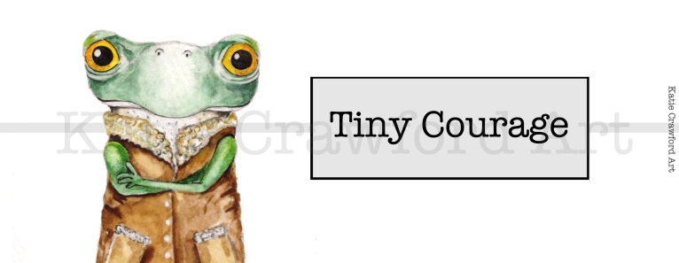 Tiny Courage